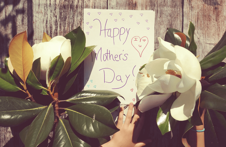 5 UNIQUE WAYS TO CELEBRATE MOTHER'S DAY